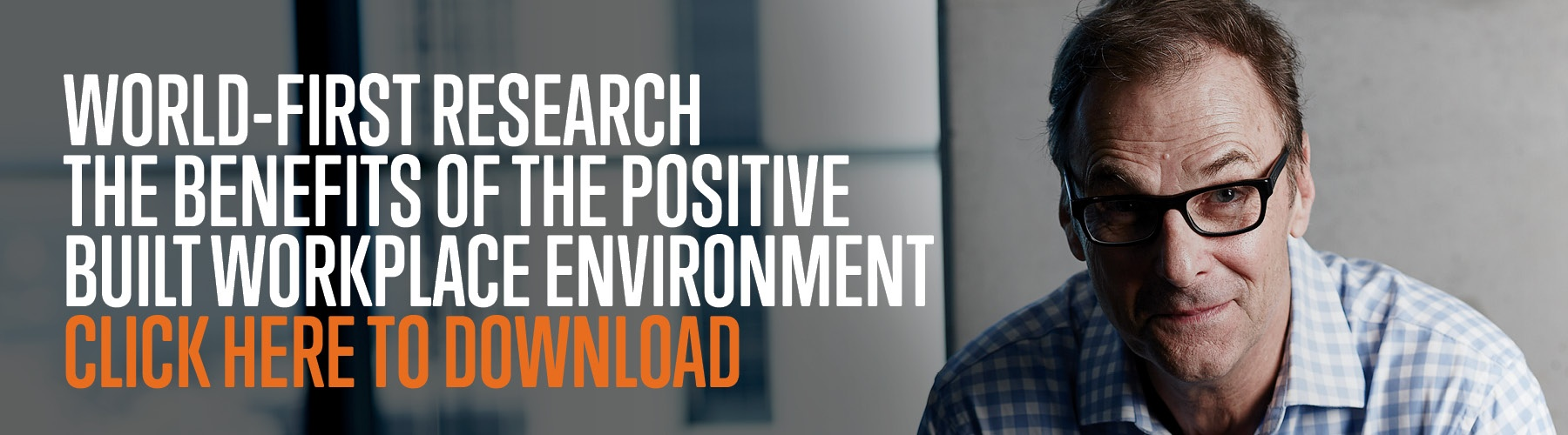 World-First Research on the benefits of the positive built workplace environment