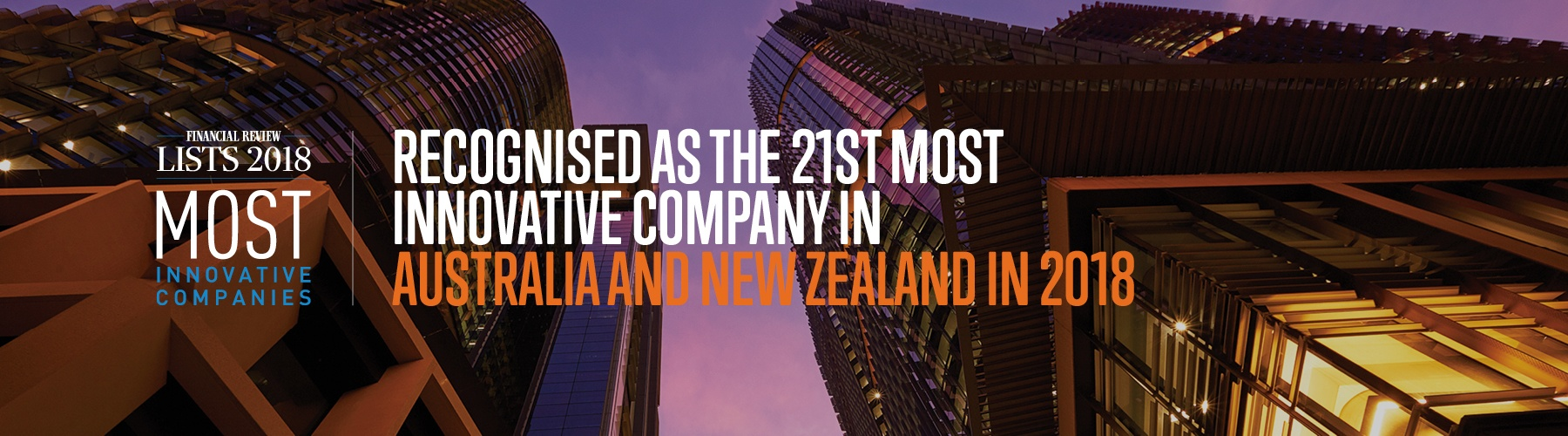 Recognised as the 21st Most Innovative Company in Australia and New Zealand in 2018